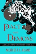 A Pact with Demons (Story #7): A Tearoom at the Heart of It All ebook by Michael R.E. Adams