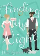Finding My Night - The Finding Series, #1 ebook by Halo Roberts