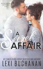 A Secret Affair ebook by Lexi Buchanan