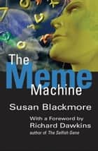 The Meme Machine ebook by Susan Blackmore