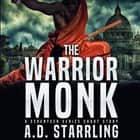 Warrior Monk, The - A Seventeen Series Short Story luisterboek by AD Starrling