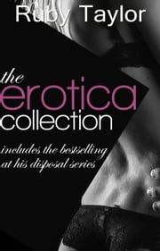 The Erotica Collection Box Set ebook by Ruby Taylor