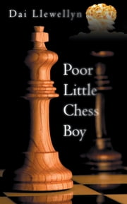 Poor Little Chess Boy ebook by Dai Llewellyn