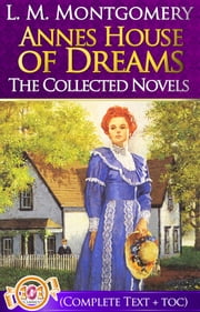 Annes House of Dreams Complete Text (Anne of Green Gables #5) - Anne of Green Gables Series By L. M. Montgomery ebook by L. M. Montgomery