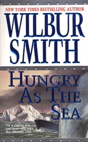 Hungry as the Sea - A Novel ebook by Wilbur Smith