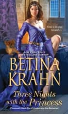 Three Nights with the Princess ebook by Betina Krahn