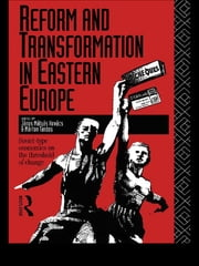 Reform and Transformation in Eastern Europe - Soviet-type Economics on the Threshold of Change ebook by János Mátyás Kovács,Marton Tardos