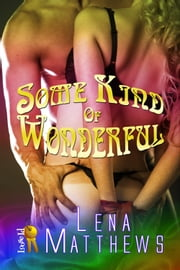 Some Kind of Wonderful ebook by Lena Matthews