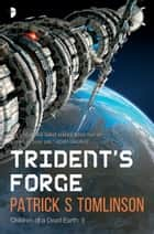 Trident's Forge ebook by Patrick S Tomlinson