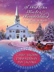A Western Winter Wonderland - Christmas Day Family\Fallen Angel\One Magic Eve ebook by Cheryl St. John,Jenna Kernan,Pam Crooks