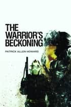The Warrior's Beckoning ebook by Patrick Allen Howard