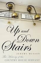 Up and Down Stairs ebook by Jeremy Musson