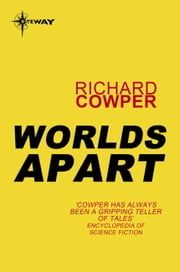 Worlds Apart ebook by Richard Cowper
