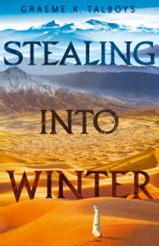 Stealing Into Winter (Shadow in the Storm, Book 1) ebook by Graeme K. Talboys