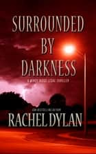 Surrounded by Darkness ebook by Rachel Dylan