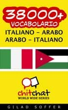 38000+ vocabolario Italiano - Arabo ebook by Gilad Soffer