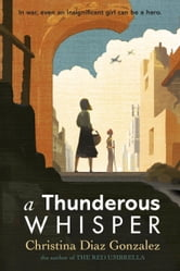 A Thunderous Whisper ebook by Christina Diaz Gonzalez