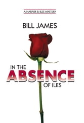 In the Absence of Iles (Vol. Book 25) ebook by Bill James