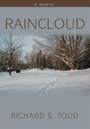 Raincloud - A Novel ebook by Richard Todd