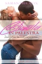 Castigata In Palestra ebook by Samantha Cox