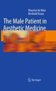 The Male Patient in Aesthetic Medicine ebook by Berthold Rzany, Mauricio de Maio