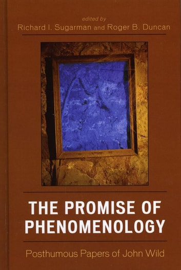 The Promise of Phenomenology - Posthumous Papers of John Wild ebook by