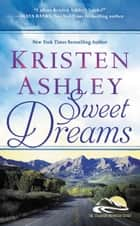 Sweet Dreams ekitaplar by Kristen Ashley