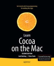 Learn Cocoa on the Mac ebook by Jack Nutting, Peter  Clark