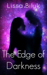 The Edge of Darkness ebook by Lissa Bilyk
