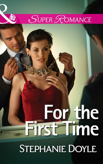 For the First Time (Mills & Boon Superromance) ebook by Stephanie Doyle
