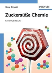 Zuckersüße Chemie - Kohlenhydrate and Co ebook by Georg Schwedt