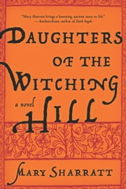 Daughters of the Witching Hill ebook by Mary Sharratt