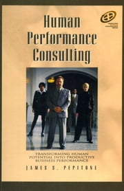 Human Performance Consulting ebook by James S. Pepitone