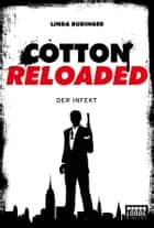 Cotton Reloaded - 05 - Der Infekt ebook by Linda Budinger