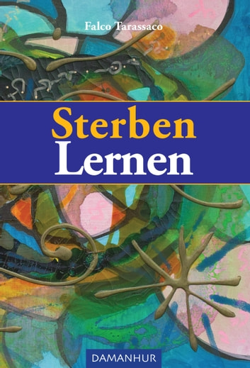 Sterben Lernen eBook by Falco Tarassaco