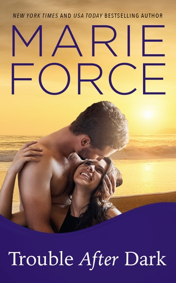 Trouble After Dark ebook by Marie Force