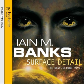 Surface Detail audiobook by Iain M. Banks