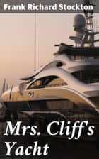 Mrs. Cliff's Yacht ebook by Frank Richard Stockton