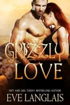 Grizzly Love ebook by