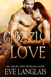 Grizzly Love ebook by Eve Langlais