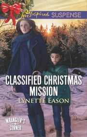 Classified Christmas Mission ebook by Lynette Eason