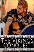 The Viking's Conquest ebook by Felicity Brandon
