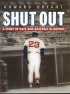 Shut Out ebook by Howard Bryant