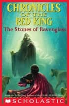 Chronicles of the Red King #2: Stones of Ravenglass ebook by Jenny Nimmo