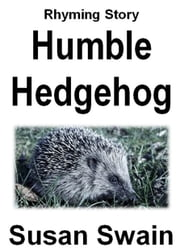 Humble Hedgehog ebook by Susan Swain