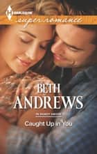 Caught Up in You ebook by Beth Andrews