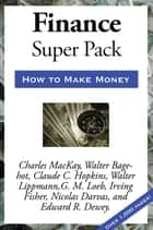Sublime Finance Super Pack ebook by Nicolas Darvas, Walter Bagehot, Claude C. Hopkins,...