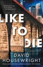 Like to Die - A McKenzie Novel ebook by David Housewright