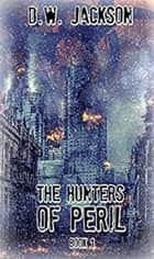 The hunters of Peril - book 1 ebook by D.W. Jackson