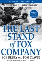 The Last Stand of Fox Company ebook by Bob Drury,Tom Clavin